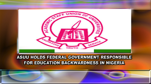 ASUU Holds FG Responsible For Education Backwardness In Nigeria